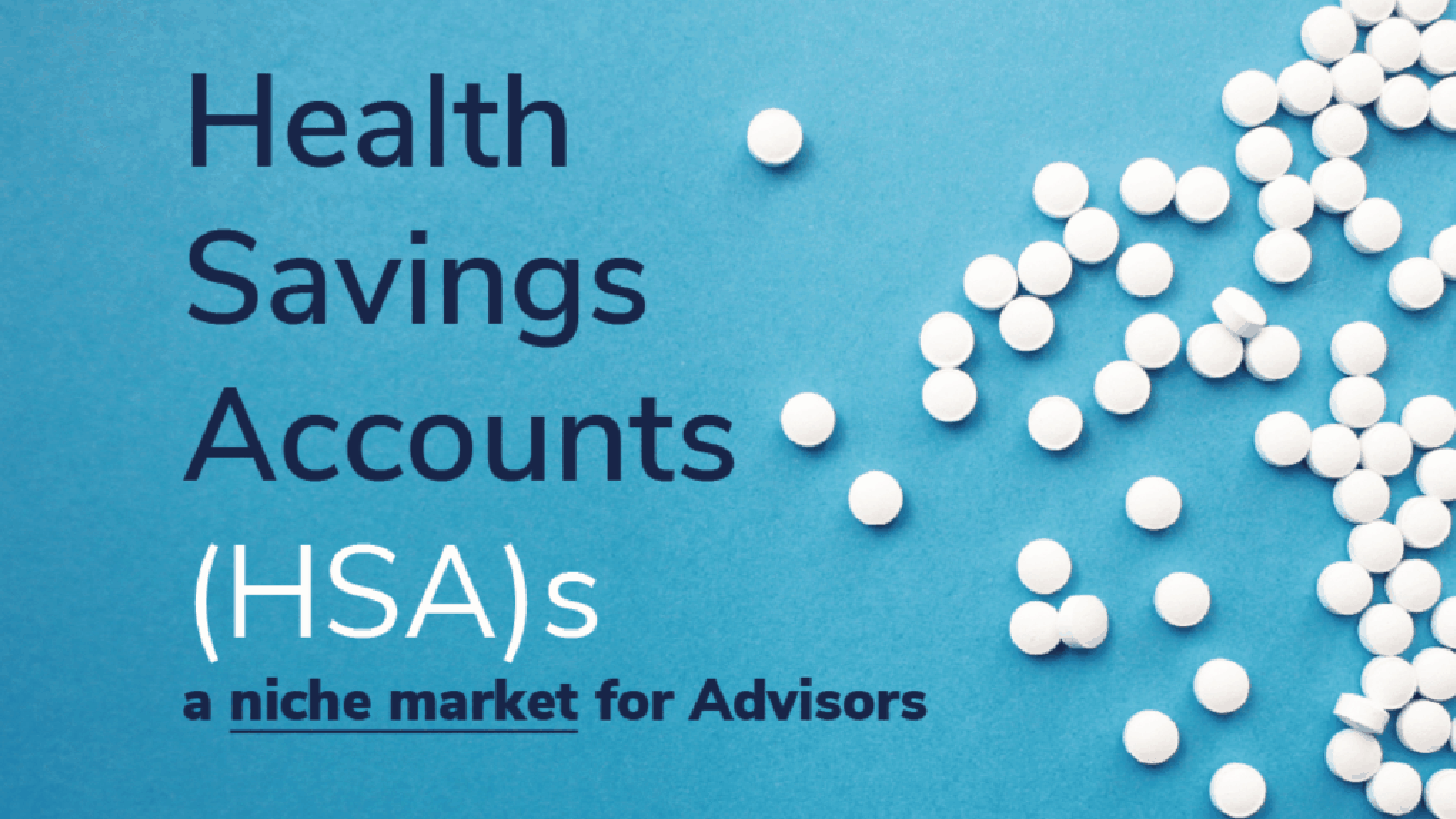 HSAs Can Be a Niche Market for Advisors