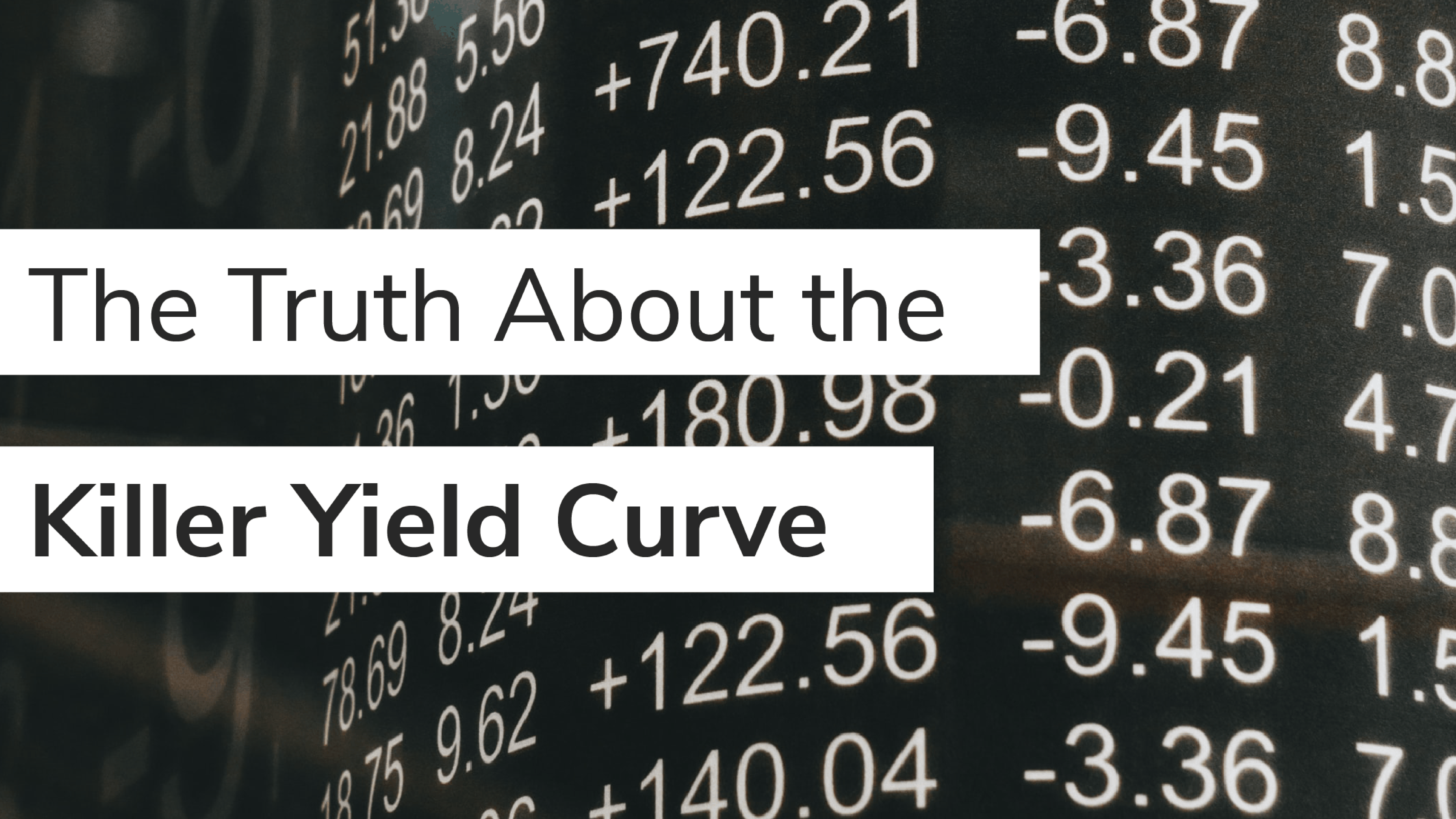 The Truth About the Killer Yield Curve