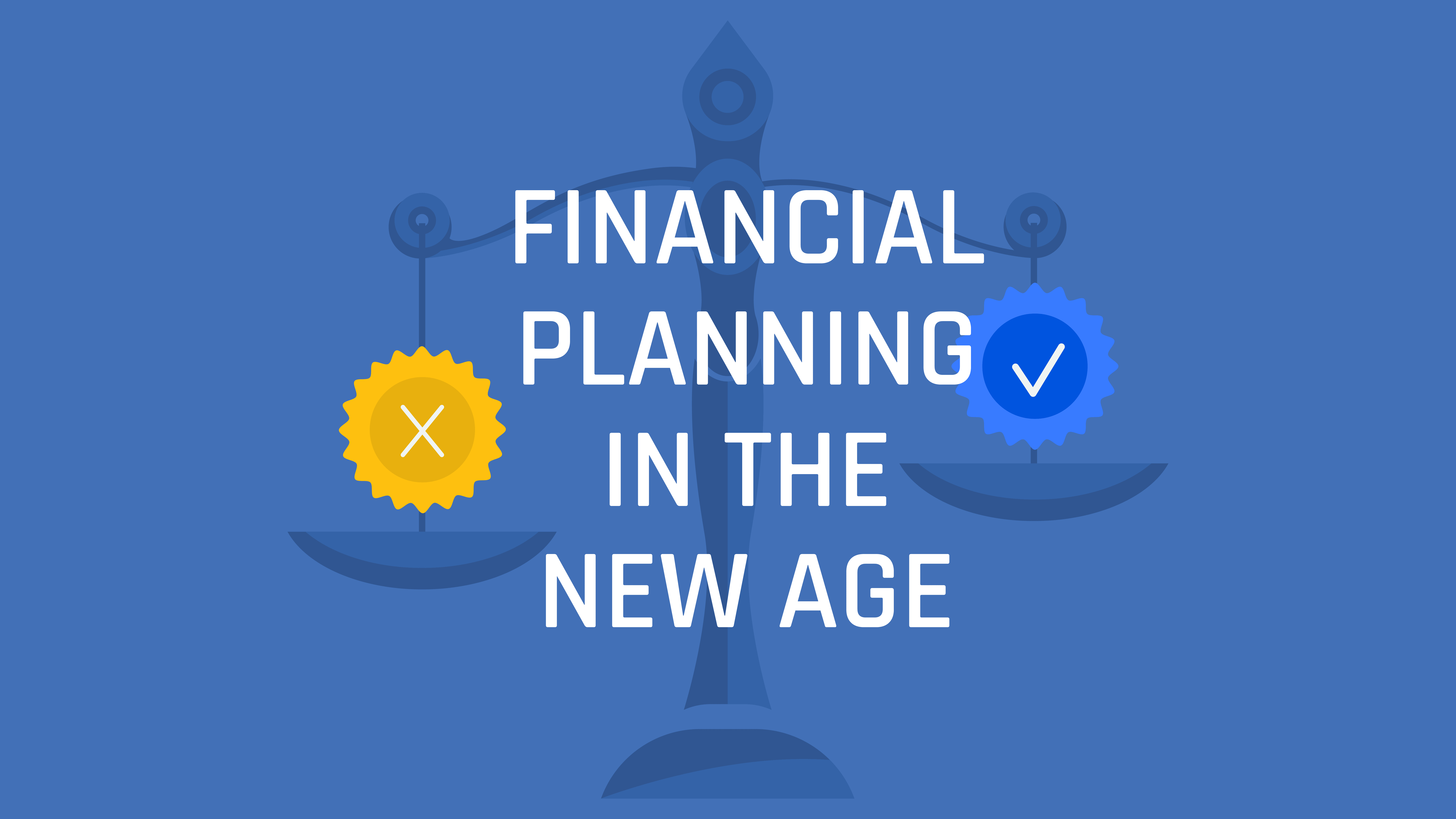 Financial Planning in the New Age (S4 E24)