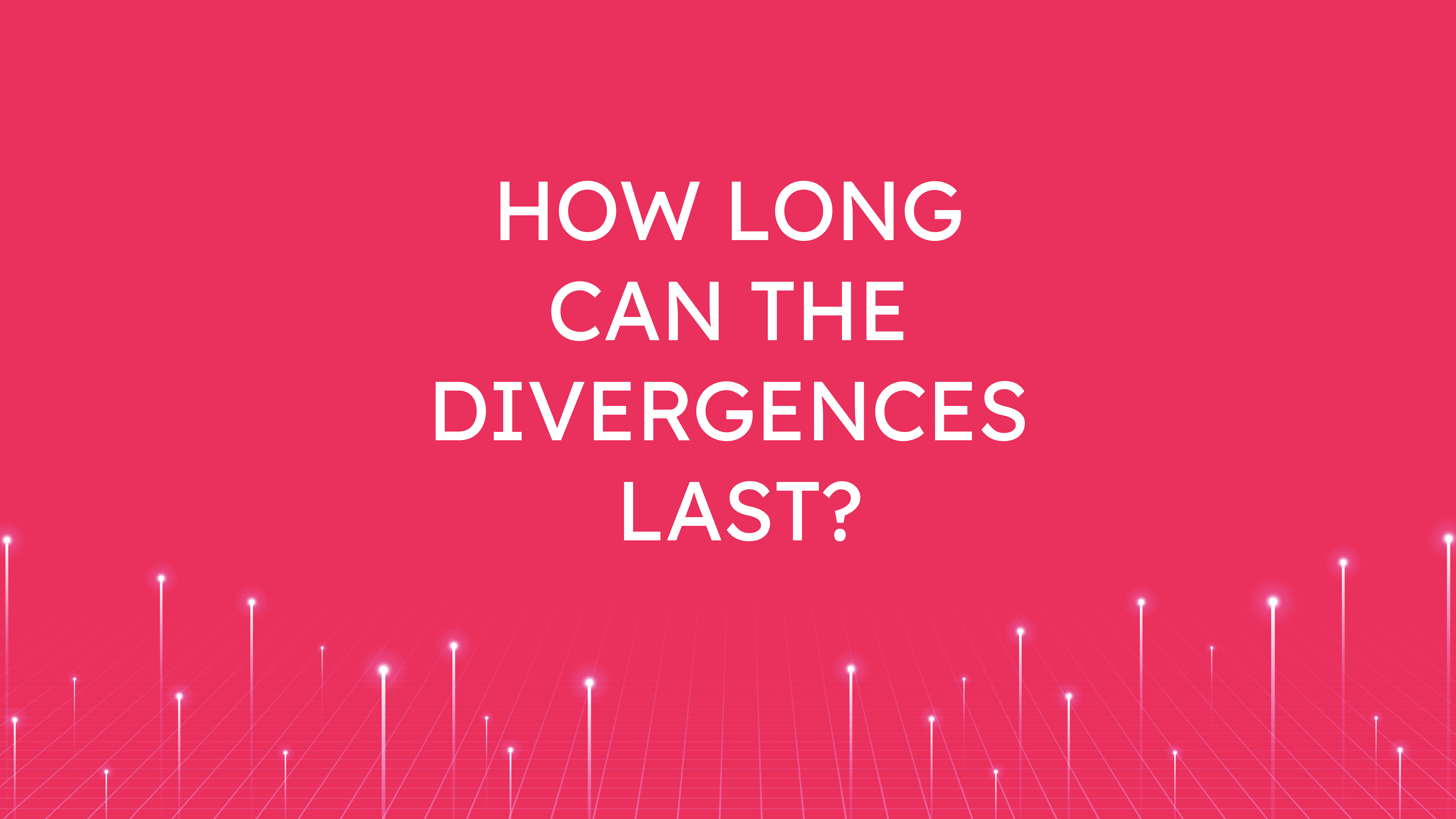 How Long Can  the Divergences Last?